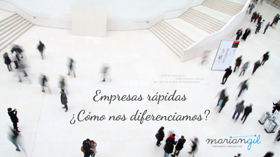 Empresas rápidas ¿Cómo nos diferenciamos?