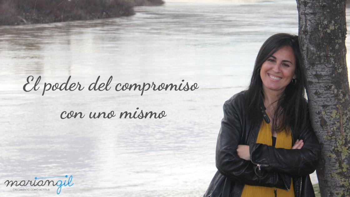 El poder del compromiso con uno mismo por Marian Gil